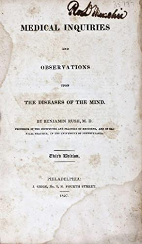 Medical Inquiries and Observations upon the Diseases: Rush, Benjamin, M.