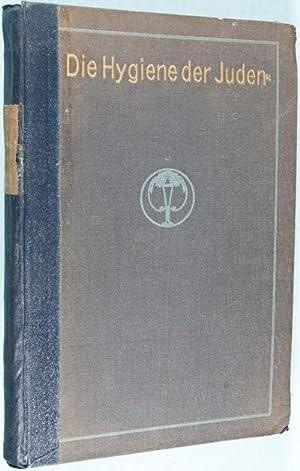 Die Hygiene der Juden. Im Anschluss an die Internationale Hygiene-Ausstellung. Dresden 1911: ...