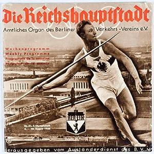 Die Reichshauptstadt: Amtliches Organ des Berliner Verkehrsvereins. Nr.31. 3. Olympiaheft, 4.-10. ...