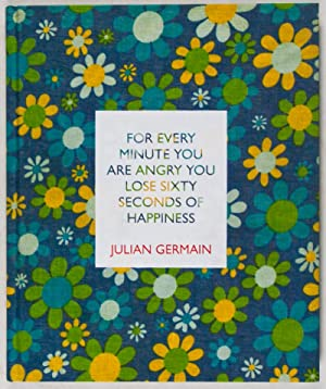 For Every Minute You Are Angry You Lose Sixty Seconds of Happiness: Germain, Julian