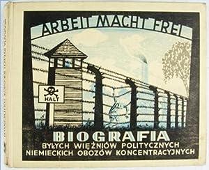Biografia: Bylych Wiezniow Politycznych; Niemieckich Obozow Koncentracyjnych (Tom I): Wykonawczy, ...