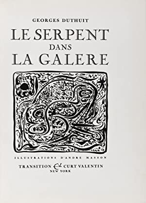 Le Serpent dans la Galère [INSCRIBED AND SIGNED BY BOTH THE AUTHOR AND THE ARTIST]: Duthuit,...