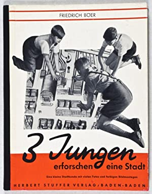 Drei Jungen erforschen eine Stadt. Eine kleine Stadtkunde mit vielen Fotos und Bildmontagen: Böer, ...