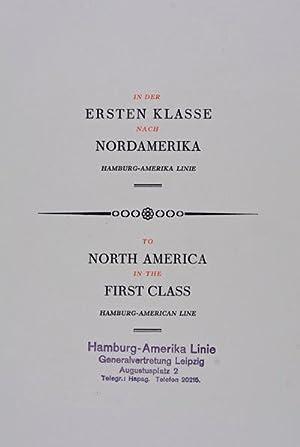 In der Ersten Klasse nach Nordamerika. Hamburg-American Line / To North America in the First Class:...