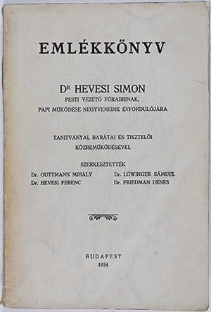 Emlékkönyv Dr. Hevesi Simon Pesti Vezetö Förabbinak, Papi Müköd&...