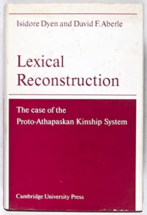 Lexical Reconstruction: The Case of the Proto-Athapaskan Kinship System: Dyen, Isidore; David F. ...