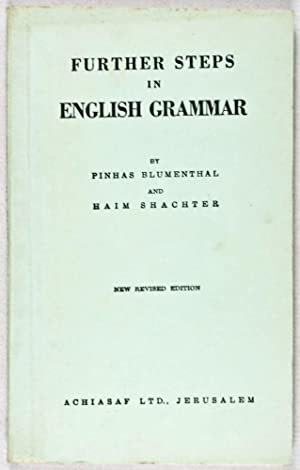 Further Steps in English Grammar: Blumenthal, Pinhas; Haim Shachter