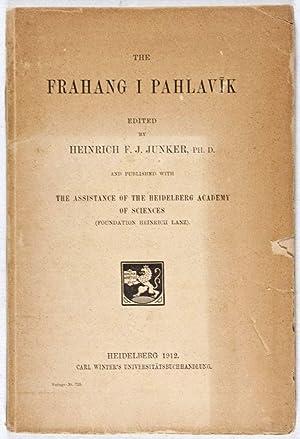 The Frahang i Pahlavîk: Junker, Heinrich F.