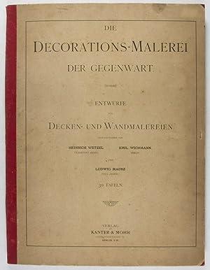 Die Decorations-Malerei der Gegenwart. Entwürfe für Decken- und Wandmalereien: Wetzel, ...