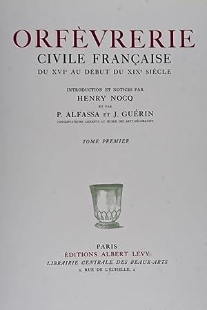 Orfèvrerie civile Francaise du XVIe au Dèbut du XIXe Siècle: Nocq, Henry; Paul...