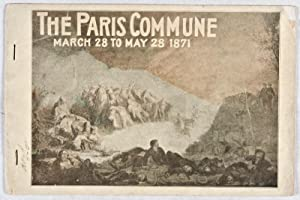 A Souvenir of the Paris Commune (March 28 to May 28, 1871) in Historical Pictures: Ruthenberg, C. E...
