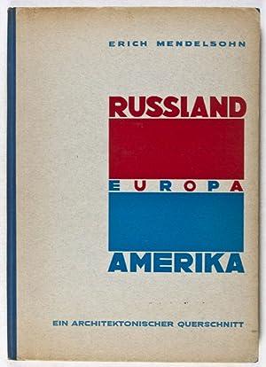 Russland, Europa, Amerika. Ein architektonischer Querschnitt: Mendelsohn, Erich
