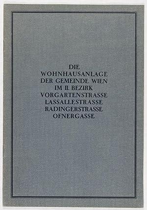 Die Wohnhausanlage der Gemeinde Wien im II. Bezirk. Vorgartenstrasse, Lassallestrasse, ...