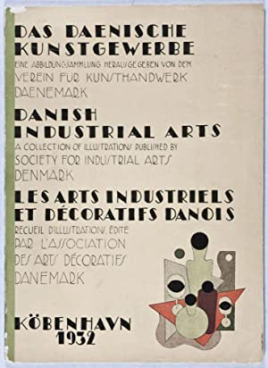 Das dänische Kunstgewerbe - Danish Industrial Arts - Les Arts Industriels et Décoratifs Danois: ...