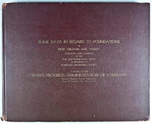 Some Data in Regard to Foundations in New Orleans and Vicinity Collected and Compiled by the Soil ...