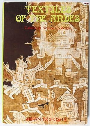Textiles of the Andes. Catalogue of Amano Collection: Amano, Yoshitaro; Yuki Tsunoyama (eds.)