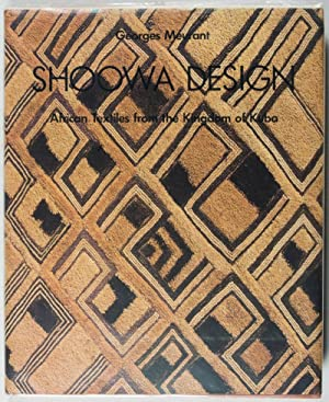 Shoowa Design: African Textiles from the Kingdom of Kuba: Meurant, Georges