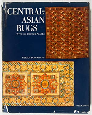 Central-Asian Rugs: A Detailed Presentation of the Art of Rug Weaving in Central-Asia in the ...