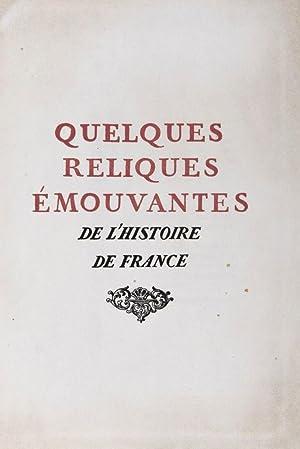 Quelques Reliques Émouvantes de l'Histoire de France: n/a