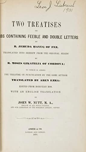 Two Treatises on Verbs Containing Feeble and Double Letters. To which is Added the Treatise on ...