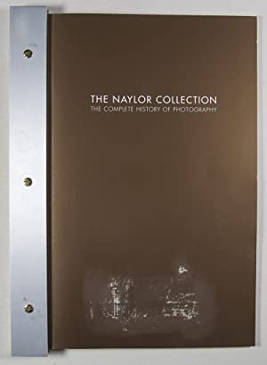 The Naylor Collection. The Complete History of Photography [SIGNED]: Naylor, Thurman F. (Jack)