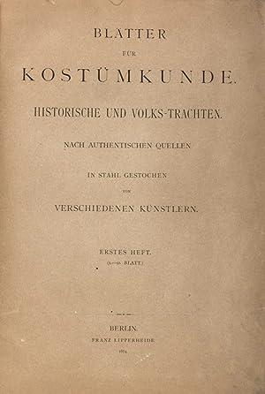 Blätter für Kostümkunde: Historische und Volks-Trachten nach Authentischen Trachten ...