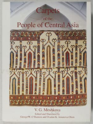 Carpets of the People of Central Asia [INSCRIBED AND SIGNED]: Moshkova, V. G.; George W. O'Bannon ...