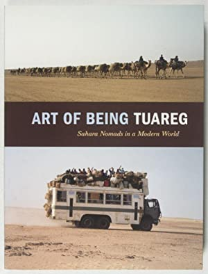 Art of Being Tuareg: Sahara Nomads in a Modern World: Seligman, Thomas K.; Kristyne Loughran (Eds.)...
