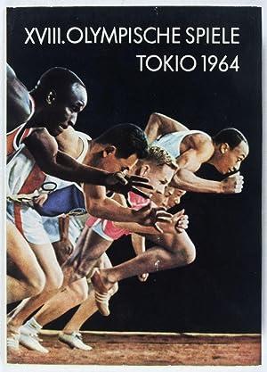 XVIII. Olympische Sommerspiele Tokio 1964: Gesellschaft zur Förderung des Olympischen Gedankens in ...