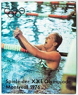 Spiele der XXI. Olympiade Montreal 1976: Gesellschaft zur Förderung des Olympischen Gedankens in ...