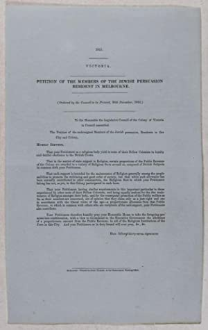 Petition of the Members of the Jewish Persuasion Resident in Melbourne [Parliamentary paper, ...