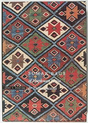 Sumak Bags of Northwest Persia & Transcaucasia: Wertime, John T.