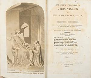 Sir John Froissart's Chronicles of England, France, Spain, and the Adjoining Countries, from ...