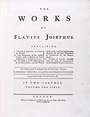 The Works of Flavius Josephus. Containing, I. The Life of Josephus as written by Himself; II. The ...