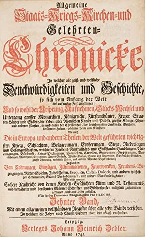 Allgemeine Staats - Kriegs - Kirchen - und Gelehrten-Chronicke: In welcher alle geist- und ...