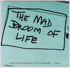 The Mad Broom of Life [SIGNED BY ARTIST]: Takahashi, Kyoji