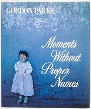 Moments Without Proper Names [SIGNED]: Parks, Gordon