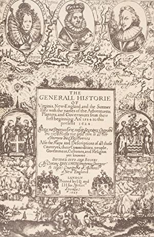 The Generall Historie of Virginia, New-England and the Summer Isles with the names of the ...