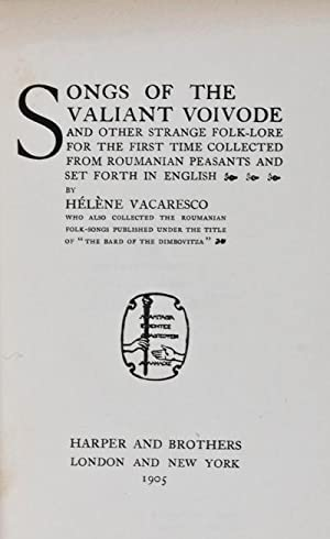 Songs of the Valiant Voivode and Other Strange Folk-Lore for the First Time Collected From ...