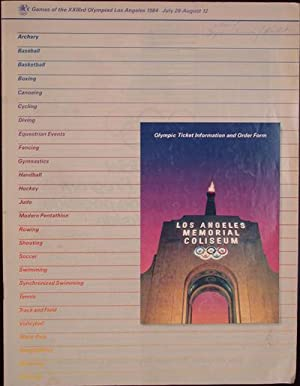 Games of the XXIIIrd Olympiad Los Angeles 1984, July 28-August 12: Olympic Ticket Information and ...