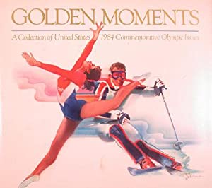 Golden Moments: A Collection of United States 1984 Commemorative Olympic Issues: Michener, James A....