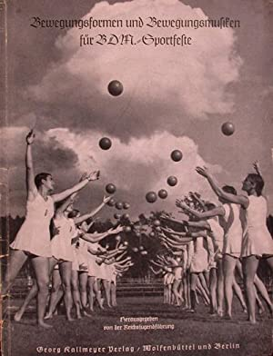 Bewegungsformen und Bewegungsmusiken für BDM Sportfeste: Herausgegeben von der Reichsjugendführung