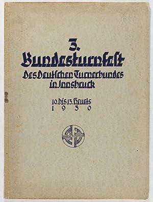 3. Bundesturnfest des Deutschen Turnerbundes in Innsbruck, 10. bis 13. Heuets (Juli) 1930: ...