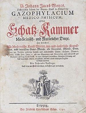 Gazophylacium Medico-Physicum oder Schatz-Kammer Medizinisch - und Natürlicher Dinge, in ...