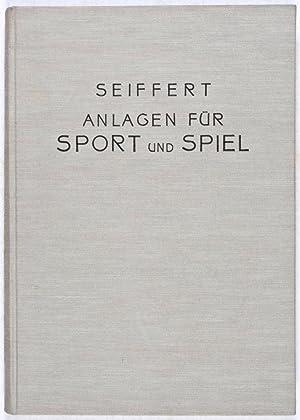Anlagen für Sport und Spiel (3. Heft): Seiffert, Johannes