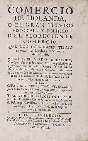 Comercio de Holanda, o El gran thesoro historial, y politico del floreciente comercio que los ...