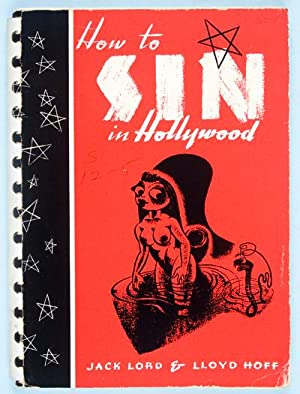 How to Sin in Hollywood: Lord, Jack; Lloyd Hoff