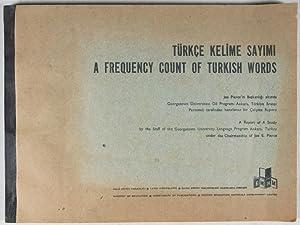 Türkçe Kelime Sayimi: A Frequency Count of Turkish Words: Pierce, Joe; Paul T. Luebke (...