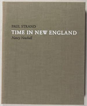 Time in New England: Strand, Paul (Photographs by); Nancy Newhall (Texts selected and edited by); ...