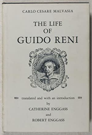 The Life of Guido Reni: Malvasia, Carlo Cesare (Text); Catherine and Robert Enggass (Translated, ...